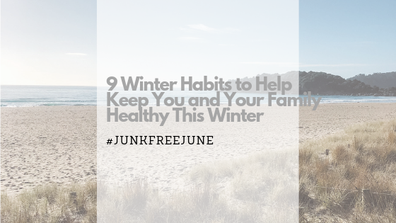 9 Winter Habits to Help Keep You and Your Family Healthy This Winter